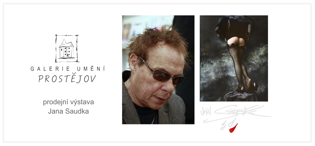 Výstava Jana Saudka v Prostějově – 4. června až 5. září 2021